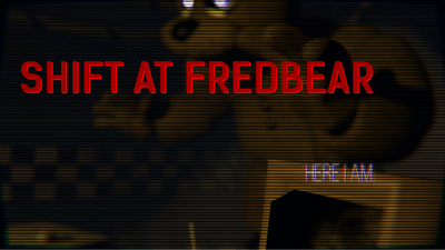 Shift at Fredbear