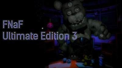 FNaF Ultimate Edition 3