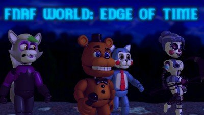 FNaF World: Edge of Time